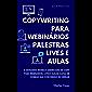 COPYWRITING PARA WEBINÁRIOS: O Estranho Modelo Americano de Copy para Webinários, Lives e Aulas Capaz de Dobrar sua…