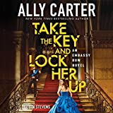 Take the Key and Lock Her Up: Embassy Row, Book 3