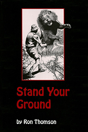 Stand Your Ground (Big Game Hunting Memoir Series Book 2)