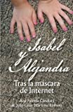 img - for Isabel y Alejandra: Tras la M scara de Internet (Spanish Edition) book / textbook / text book