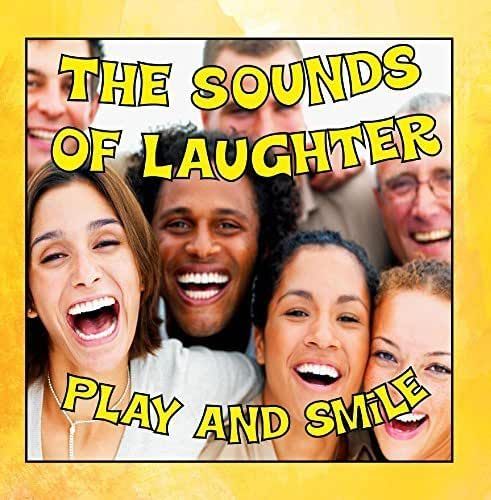 The Sounds of Laughter (Second Edition) - Play and Smile by Hypnosis Healthcare LLP
