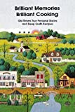 img - for Brilliant Memories, Brilliant Cooking: Old Timers True Personal Stories and Deep South Recipes book / textbook / text book