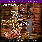 A Fine Fix: A Trudie Fine Mystery   Gale Deitch