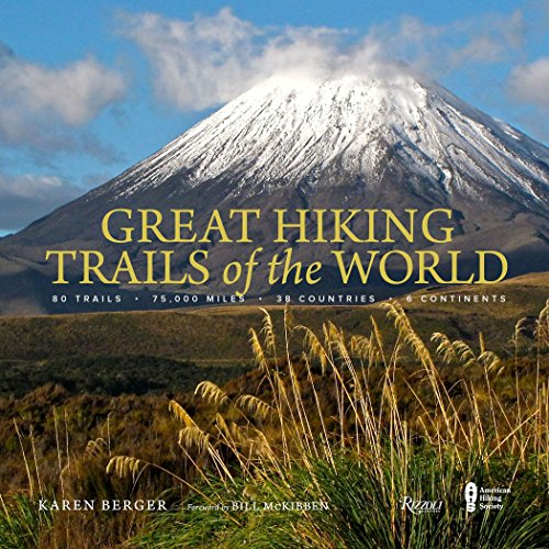 Great Hiking Trails of the World: 80 Trails, 75,000 Miles, 38 Countries, 6 Continents (Best Day Hikes In Italy)