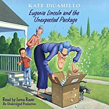 Eugenia Lincoln and the Unexpected Package: Tales from Deckawoo Drive, Volume 4 Audiobook by Kate DiCamillo Narrated by Lorna Raver
