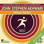 John Stephen Akhwari: Mille passi (Olimpicamente) | Gianmarco Bachi,G. Sergio Ferrentino