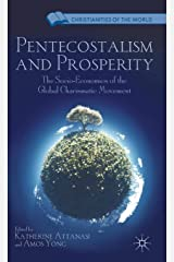 Pentecostalism and Prosperity: The Socio-Economics of the Global Charismatic Movement (Christianities of the World) Hardcover