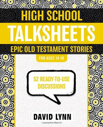 High School TalkSheets, Epic Old Testament Stories: 52 Ready-to-Use Discussions pdf
