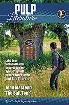 Pulp Literature Summer 2014: Issue 3 by [MacLeod, Joan, Thurber, Bob, Anastasiou, Mel, Pieters, Susan, Landels, JM, Powers-Smith, Conor, Stopforth, Sylvia, Long, Laird, Zackel, Fred, Walker, Deborah]