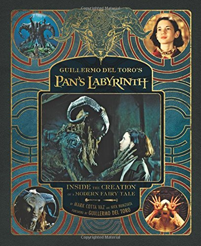 Guillermo del Toro's Pan's Labyrinth: Inside the Creation of a Modern Fairy Tale [Guillermo Del Toro - Nick Nunziata - Mark Cotta Vaz] (Tapa Dura)