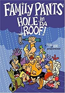Family Pants' Hole in 'Da Roof!