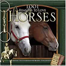 1001 Reasons To Love Horses
