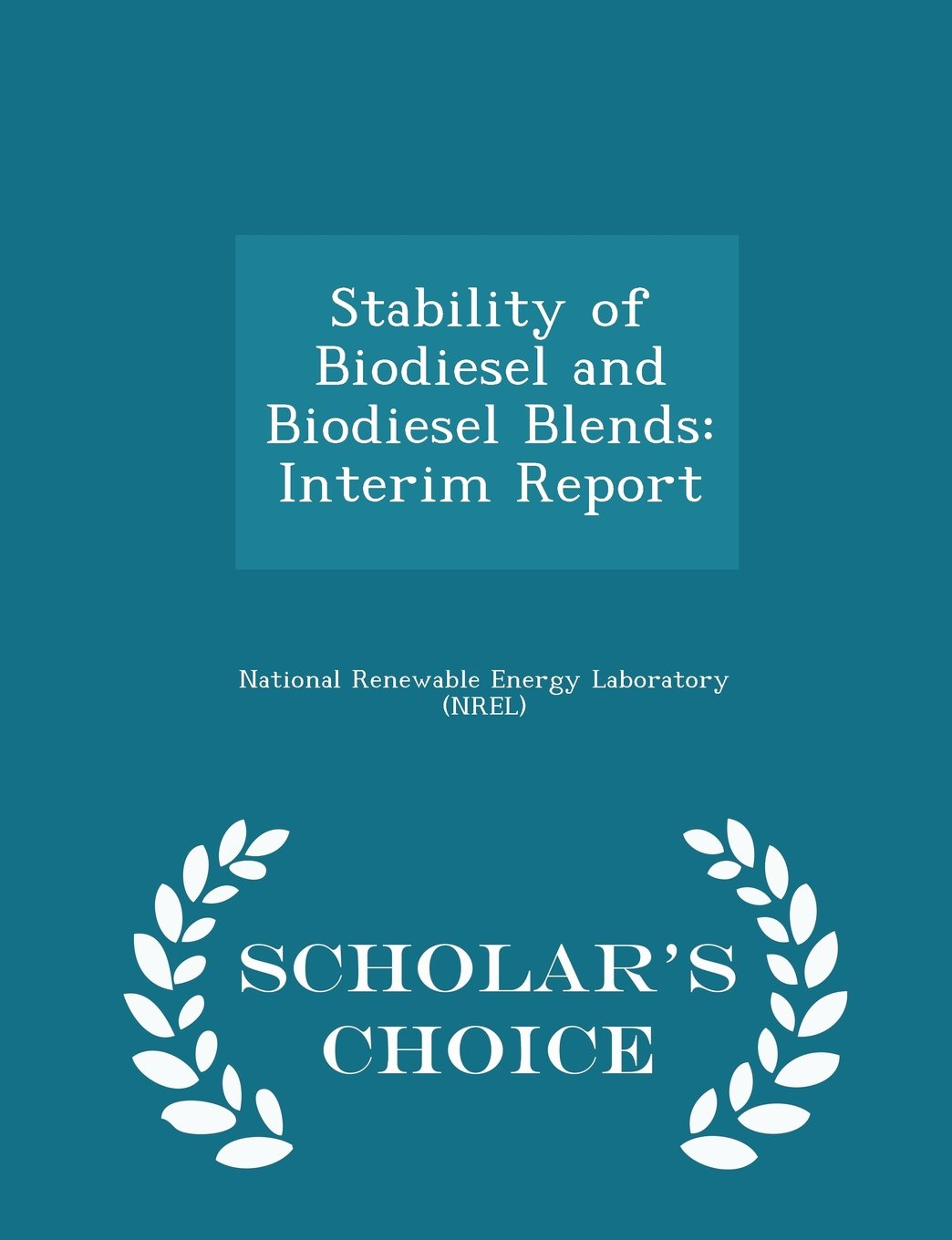 Download Stability of Biodiesel and Biodiesel Blends: Interim Report - Scholar's Choice Edition pdf
