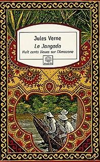 La Jangada : huit cent lieues sur l'Amazone, Verne, Jules