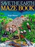 Save the Earth Maze Book, Roger Moreau, 0806994568