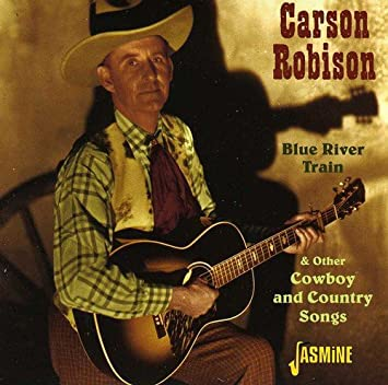 Carson Robison Blue River Train Other Cowboy And Country Songs