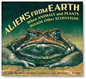 Aliens from Earth: When Animals and Plants Invade Other Ecosystems, revised edition