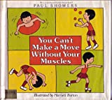 img - for You Can't Make a Move Without Your Muscles (Let's-Read-and-Find-Out Science Book) book / textbook / text book