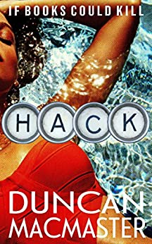 Hack: A perfect holiday read by [MacMaster, Duncan]