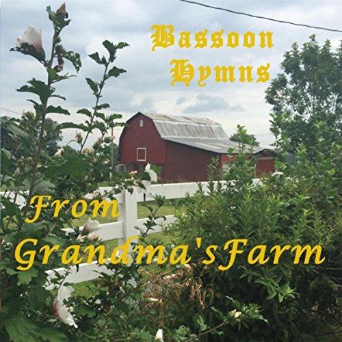 Bassoon Hymns from Grandma's Farm