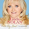 From My Heart Audiobook by Linda Nolan Narrated by Linda Nolan