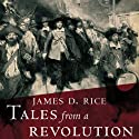 Tales from a Revolution: Bacon's Rebellion and the Transformation of Early America Audiobook by James D. Rice Narrated by Clay Teunis