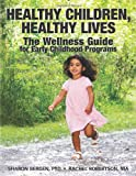Healthy Children, Healthy Lives, Sharon Bergen and Rachel Robertson, 1605540811