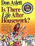 Is There Life after Housework?, Don Aslett, 0898794617