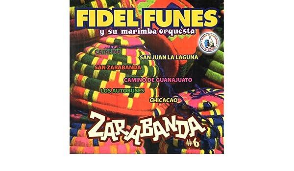 Zarabanda # 6. Música de Guatemala para los Latinos de Fidel ...