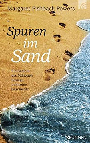 Spuren Im Sand. Ein Gedicht Das Millionen Bewegt Und Seine Geschichte