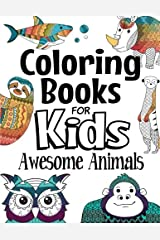 Coloring Books For Kids Awesome Animals: For Kids Aged 7+ Paperback