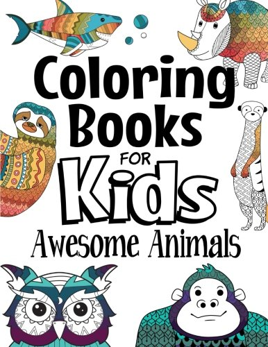 Coloring Books For Kids Awesome Animals: For Kids