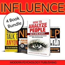 Influence: 4 Book Bundle: How to Analyze People, How to Talk to Anyone, Persuasive Language Hacks, NLP 1 Audiobook by Modern Psychology Publishing Narrated by Terry F. Self