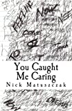img - for You Caught Me Caring: A curated adventure on the road to self discovery book / textbook / text book