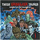 These Ghoulish Things - Horror Hits For Halloween