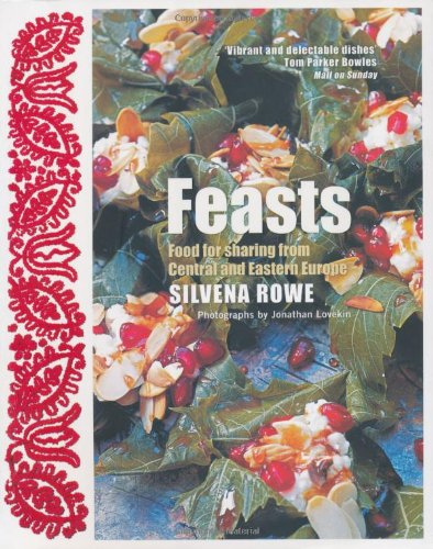 Feasts  Food For Sharing From Central And Eastern Europe