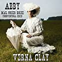 Abby: Mail Order Bride: Unconventional Series, Book 1 Audiobook by Verna Clay Narrated by Amy Gramour