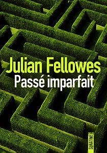vignette de 'Passé imparfait (Julian Fellowes)'