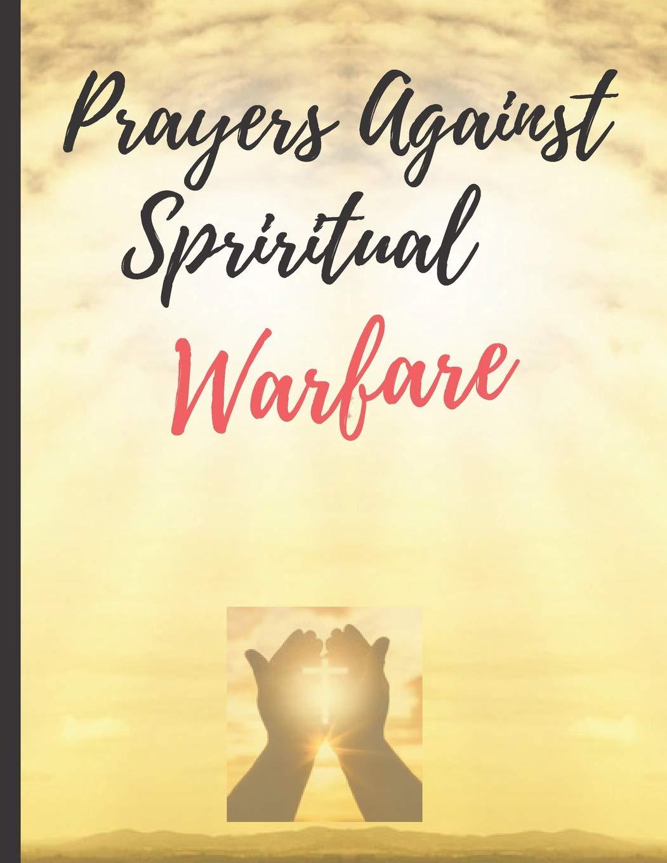 Prayers Against Spiritual Warfare: Daily Prayer Journal - 125 Pages