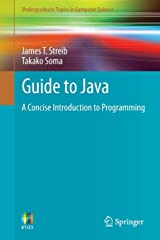Guide to Java: A Concise Introduction to Programming (Undergraduate Topics in Computer Science) Paperback