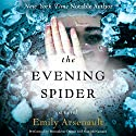 The Evening Spider: A Novel Audiobook by Emily Arsenault Narrated by Bernadette Dunne, Nan McNamara