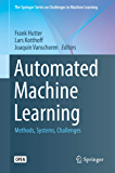 Automated Machine Learning: Methods, Systems, Challenges (The Springer Series on Challenges in Machine Learning)