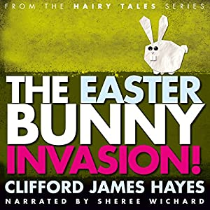 The Easter Bunny Invasion! Audiobook