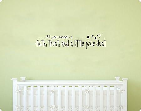 Faith,Trust and a Little Bit of Pixie Dust vinyl die cut wall decal,girl,funny