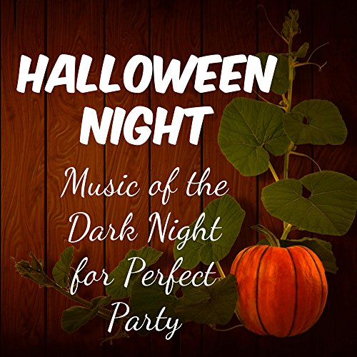 Halloween Night - Music of the Dark Night for Perfect Party with Electro Instrumental -