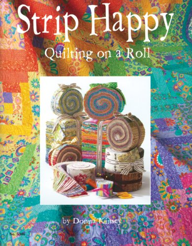 (Design Originals Book, Strip Happy Quilting On A Roll)