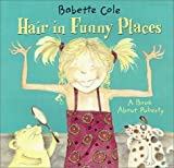 Hair in Funny Places by Cole, Babette (1900) Hardcover