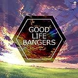 Good Life Bangers