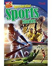 No Way! Spectacular Sports Stories (Time for Kids Nonfiction Readers)