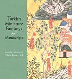 Turkish Miniature Paintings and Manuscripts from the Collection of Edwin Binney, 3rd, Binney, Edwin, 0300201729